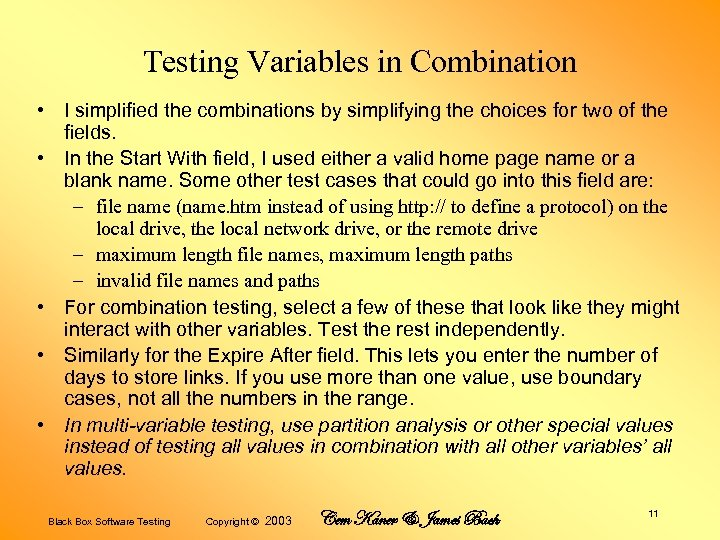 Testing Variables in Combination • I simplified the combinations by simplifying the choices for