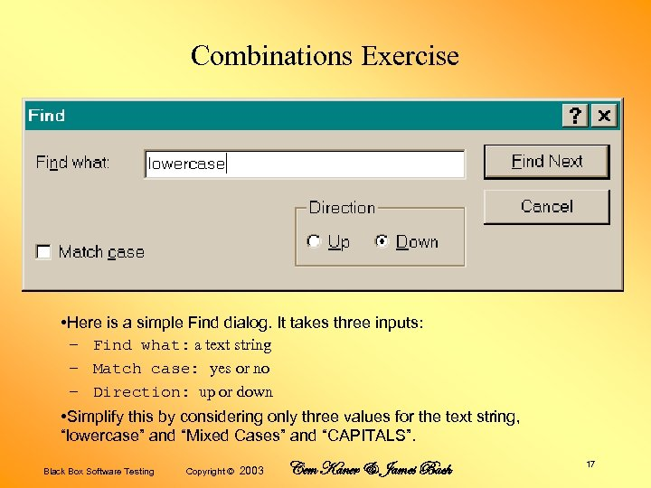 Combinations Exercise • Here is a simple Find dialog. It takes three inputs: –