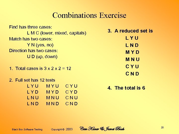 Combinations Exercise Find has three cases: L M C (lower, mixed, capitals) Match has