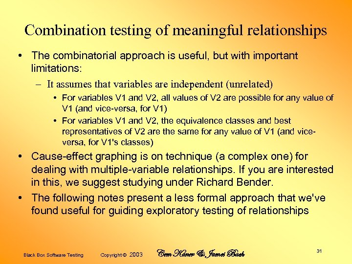 Combination testing of meaningful relationships • The combinatorial approach is useful, but with important