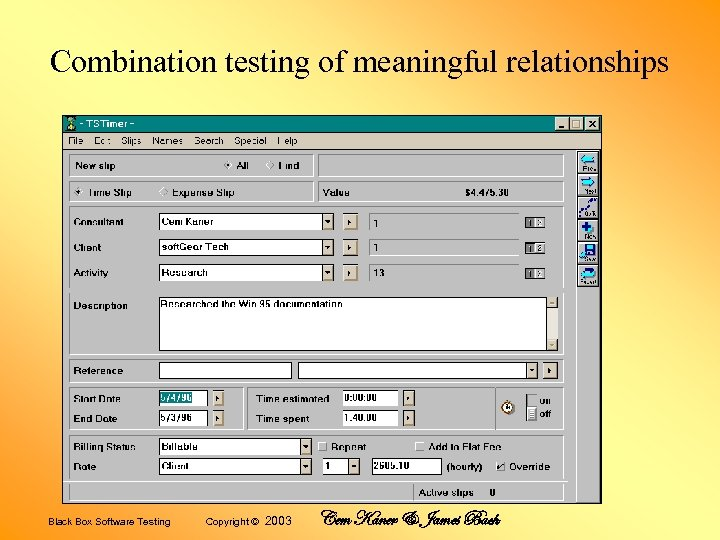 Combination testing of meaningful relationships Black Box Software Testing Copyright © 2003 Cem Kaner