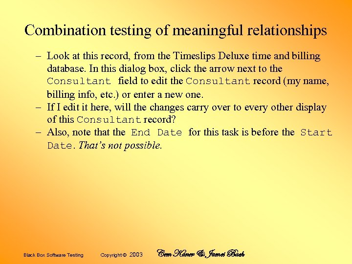 Combination testing of meaningful relationships – Look at this record, from the Timeslips Deluxe