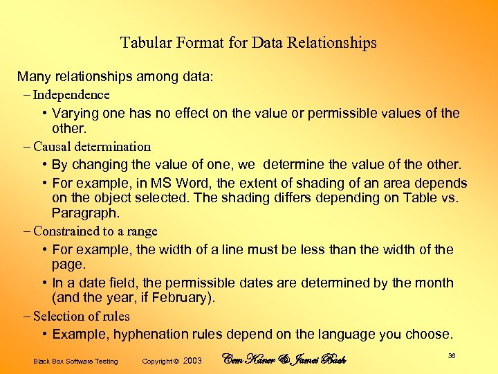 Tabular Format for Data Relationships Many relationships among data: – Independence • Varying one