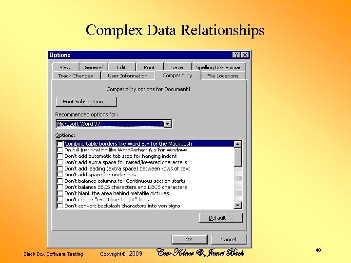 Complex Data Relationships Black Box Software Testing Copyright © 2003 Cem Kaner & James
