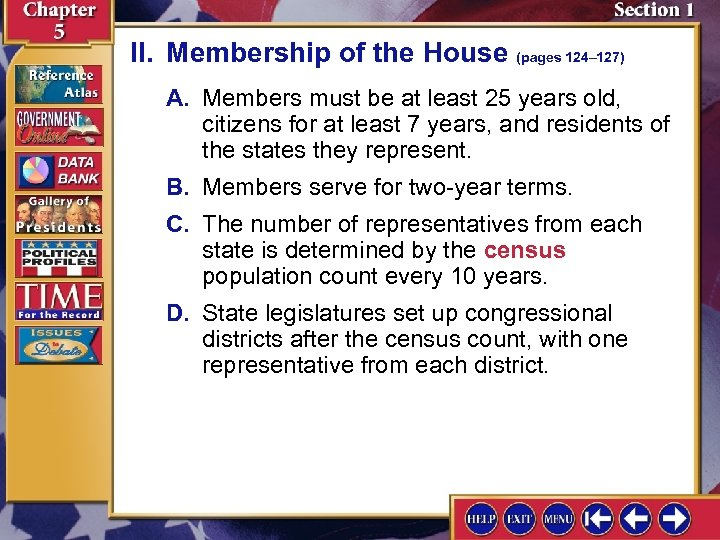 II. Membership of the House (pages 124– 127) A. Members must be at least