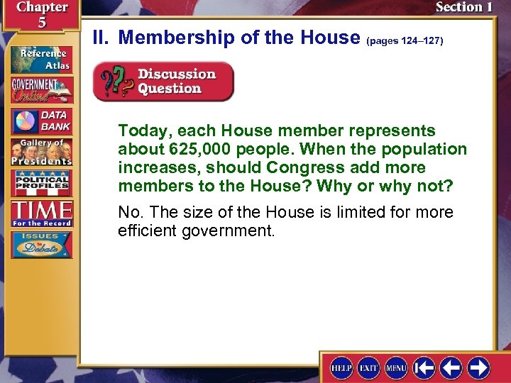 II. Membership of the House (pages 124– 127) Today, each House member represents about