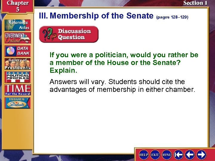 III. Membership of the Senate (pages 128– 129) If you were a politician, would