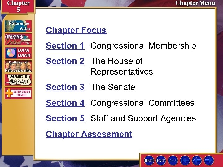Chapter Focus Section 1 Congressional Membership Section 2 The House of Representatives Section 3