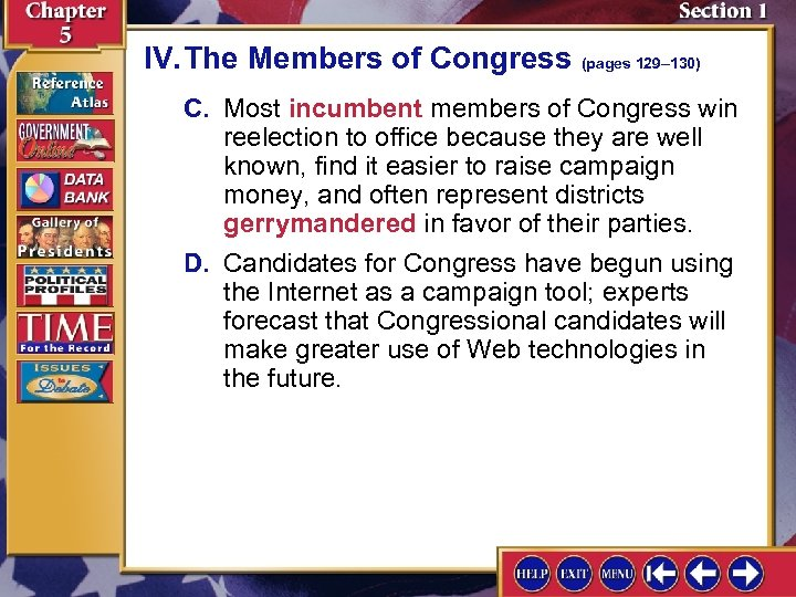 IV. The Members of Congress (pages 129– 130) C. Most incumbent members of Congress