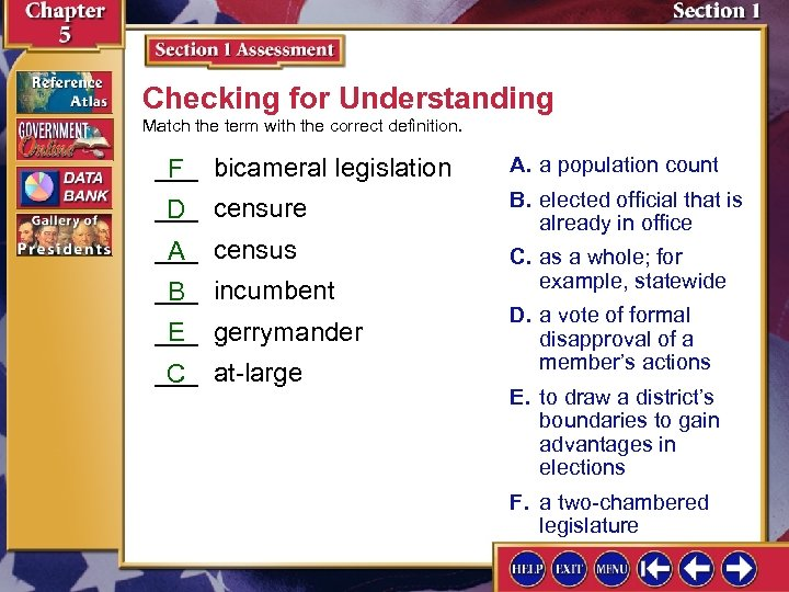 Checking for Understanding Match the term with the correct definition. ___ bicameral legislation F