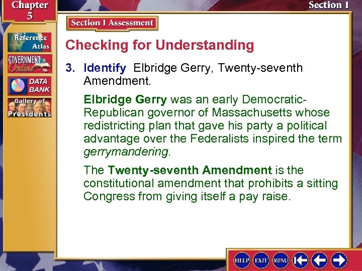 Checking for Understanding 3. Identify Elbridge Gerry, Twenty-seventh Amendment. Elbridge Gerry was an early