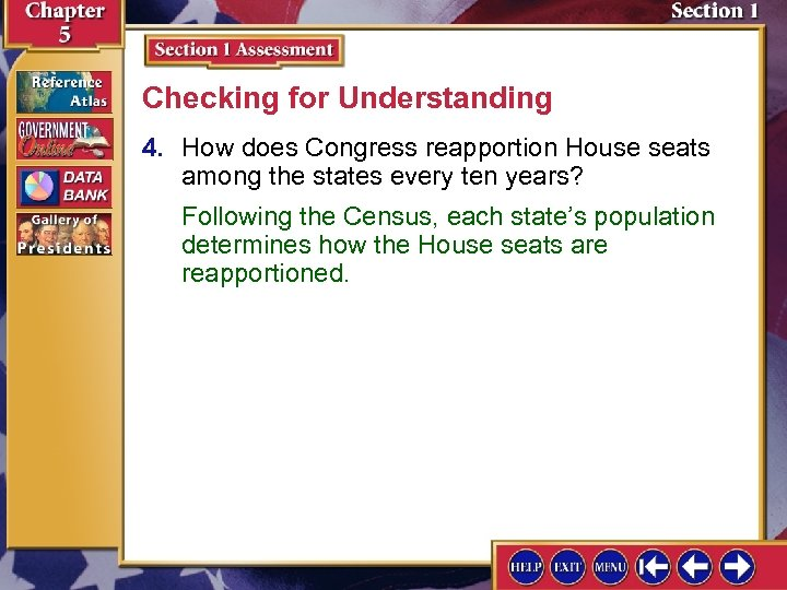 Checking for Understanding 4. How does Congress reapportion House seats among the states every