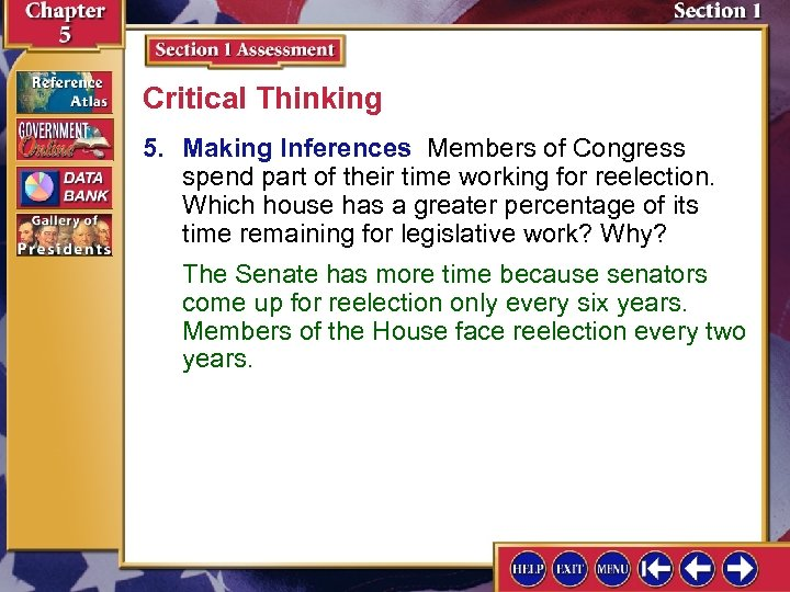 Critical Thinking 5. Making Inferences Members of Congress spend part of their time working