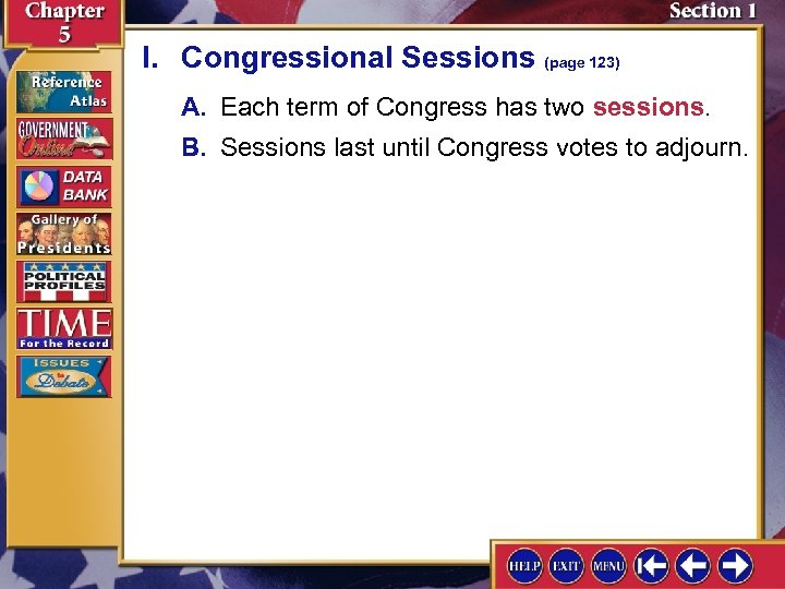 I. Congressional Sessions (page 123) A. Each term of Congress has two sessions. B.