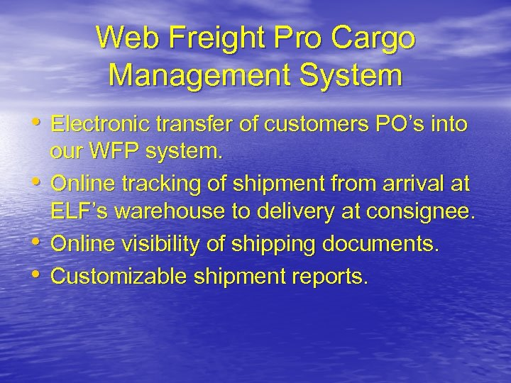Web Freight Pro Cargo Management System • Electronic transfer of customers PO's into •