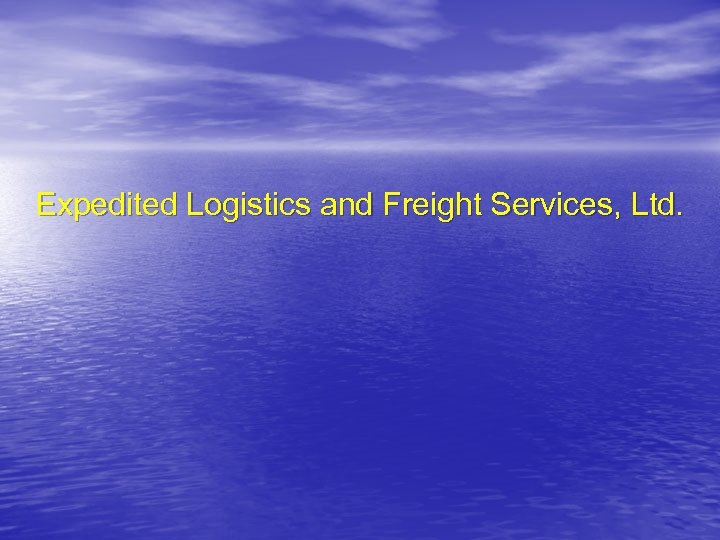 Expedited Logistics and Freight Services, Ltd.