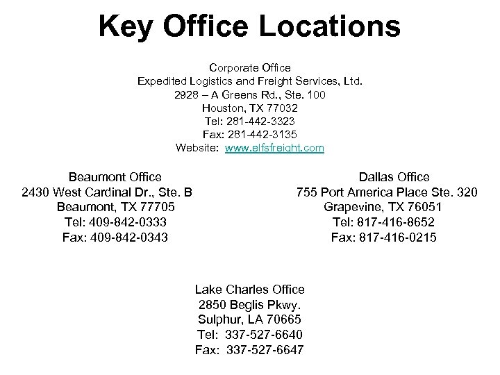 Key Office Locations Corporate Office Expedited Logistics and Freight Services, Ltd. 2928 – A