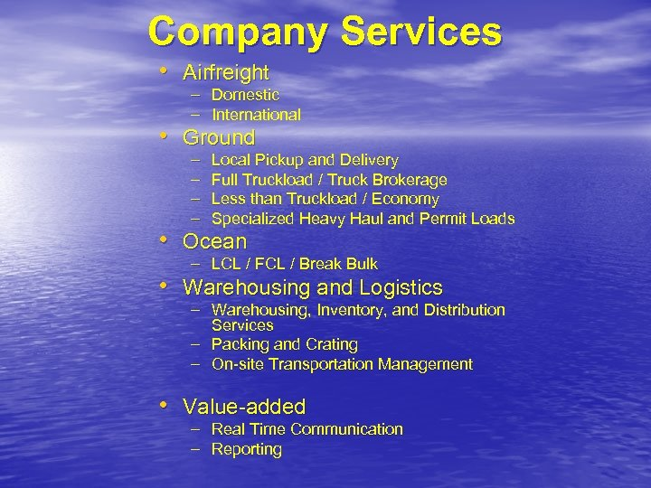 Company Services • Airfreight – Domestic – International • Ground – – Local Pickup