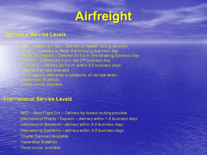 Airfreight Domestic Service Levels – – – – – NFO – Next flight Out