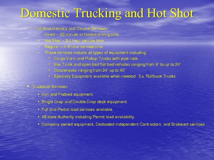 Domestic Trucking and Hot Shot • • Hot Shot Delivery and Courier Services –