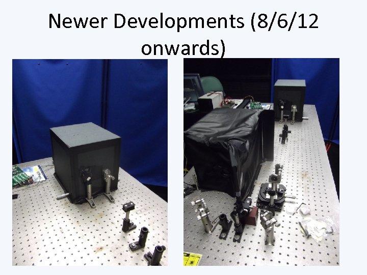 Newer Developments (8/6/12 onwards)