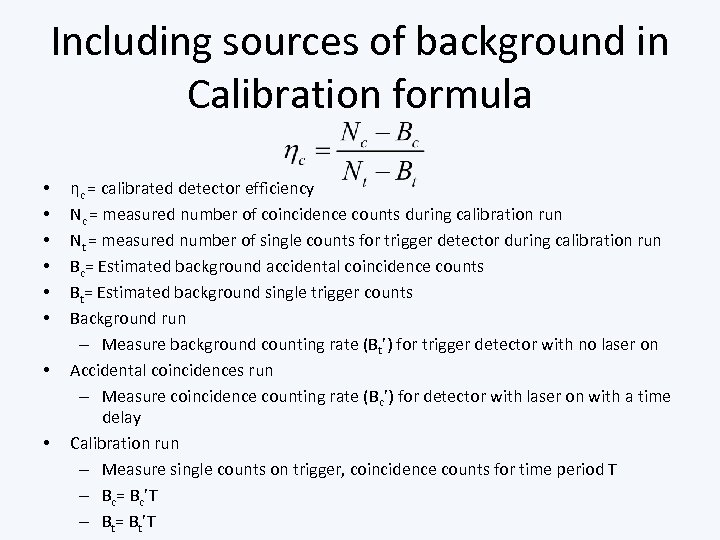 Including sources of background in Calibration formula • • ηc = calibrated detector efficiency