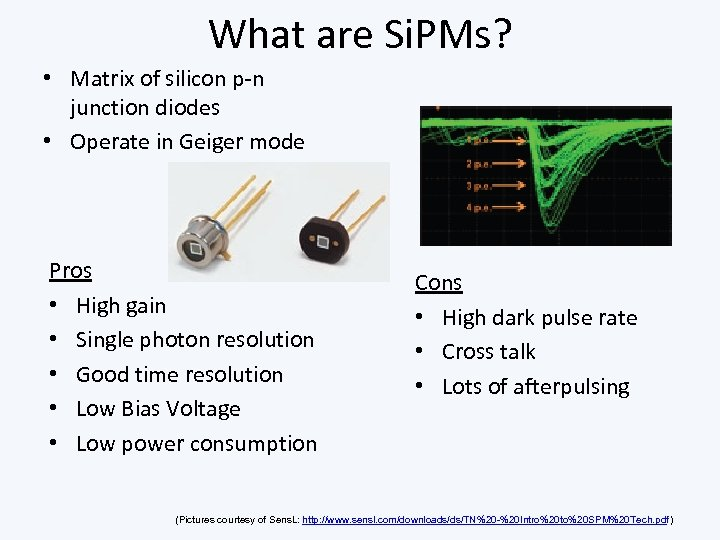 What are Si. PMs? • Matrix of silicon p-n junction diodes • Operate in
