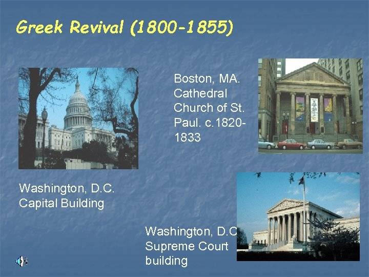 Greek Revival (1800 -1855) Boston, MA. Cathedral Church of St. Paul. c. 18201833 Washington,