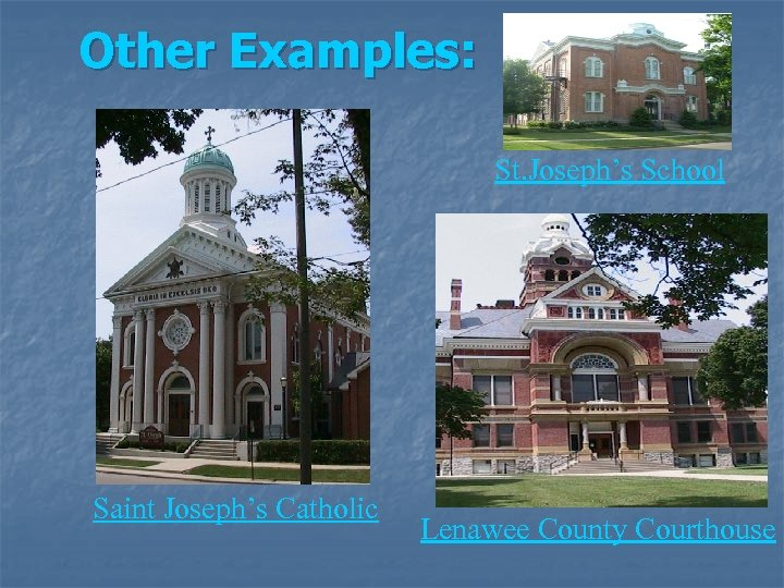 Other Examples: St. Joseph's School Saint Joseph's Catholic Lenawee County Courthouse