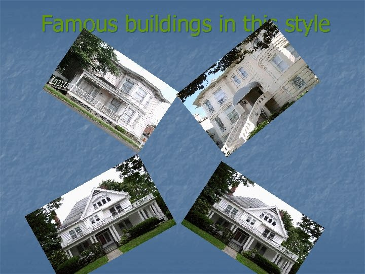 Famous buildings in this style