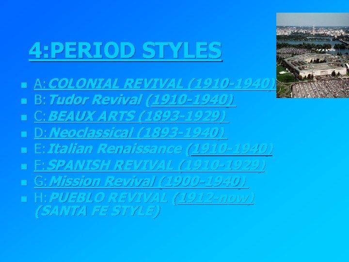 4: PERIOD STYLES n n n n A: COLONIAL REVIVAL (1910 -1940) B: Tudor