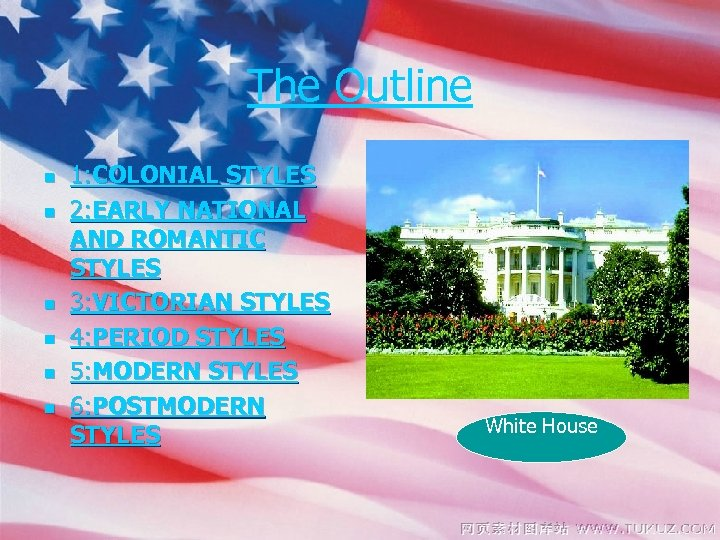 The Outline n n n 1: COLONIAL STYLES 2: EARLY NATIONAL AND ROMANTIC STYLES