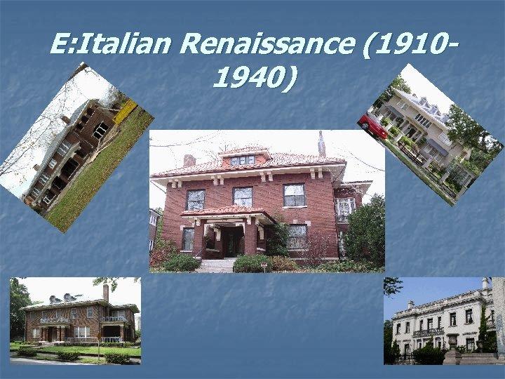 E: Italian Renaissance (19101940)