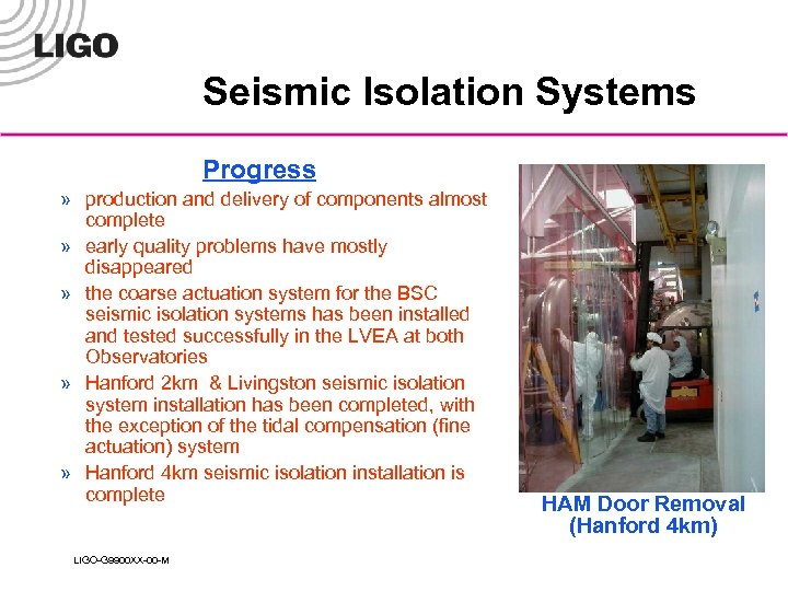 Seismic Isolation Systems Progress » production and delivery of components almost complete » early