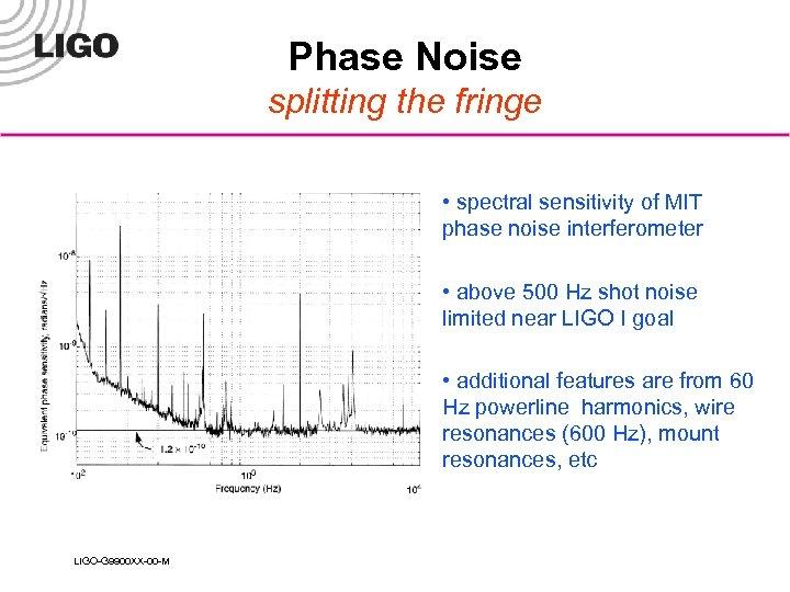 Phase Noise splitting the fringe • spectral sensitivity of MIT phase noise interferometer •