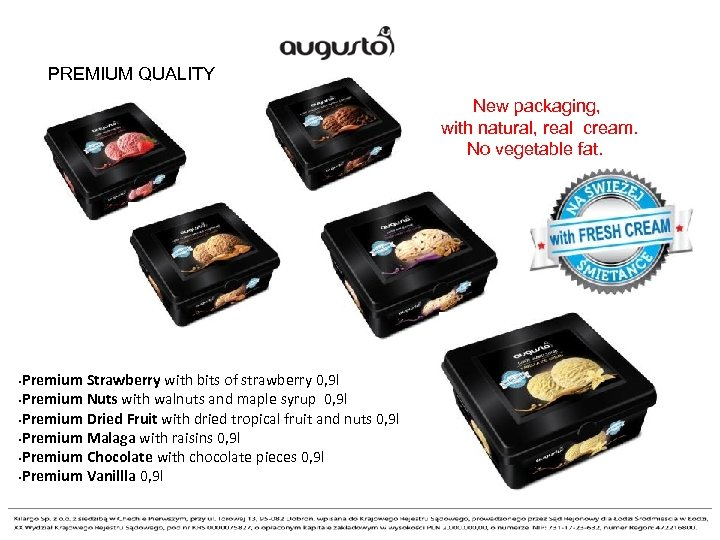 PREMIUM QUALITY New packaging, with natural, real cream. No vegetable fat. Premium Strawberry with