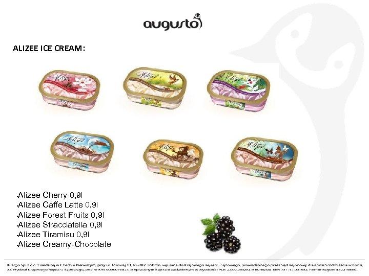 ALIZEE ICE CREAM: Alizee Cherry 0, 9 l • Alizee Caffe Latte 0, 9