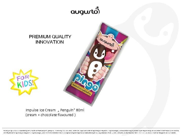 """PREMIUM QUALITY INNOVATION Impulse Ice Cream """" Penguin"""" 80 ml (cream + chocolate flavoured"""