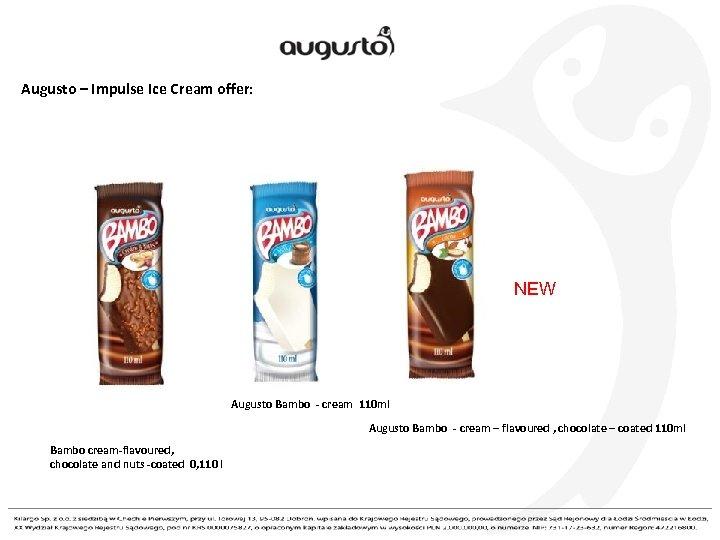 Augusto – Impulse Ice Cream offer: NEW Augusto Bambo - cream 110 ml Augusto