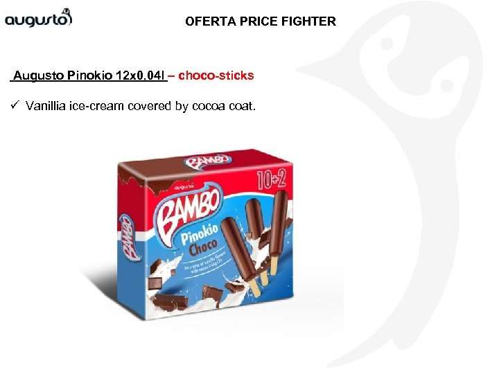 OFERTA PRICE FIGHTER Augusto Pinokio 12 x 0, 04 l – choco-sticks ü Vanillia