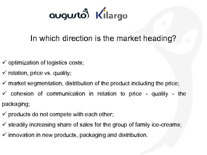 In which direction is the market heading? ü optimization of logistics costs; ü relation,