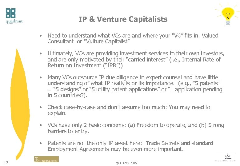 IP & Venture Capitalists • • Ultimately, VCs are providing investment services to their