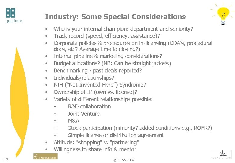Industry: Some Special Considerations • • • 17 Who is your internal champion: department