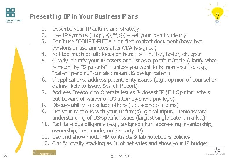 Presenting IP in Your Business Plans 1. 2. 3. Describe your IP culture and