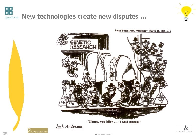 New technologies create new disputes … 28 © J. Lack 2006