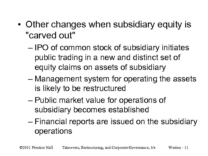 • Other changes when subsidiary equity is