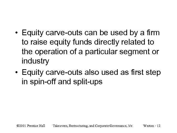 • Equity carve-outs can be used by a firm to raise equity funds