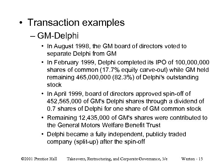 • Transaction examples – GM-Delphi • In August 1998, the GM board of
