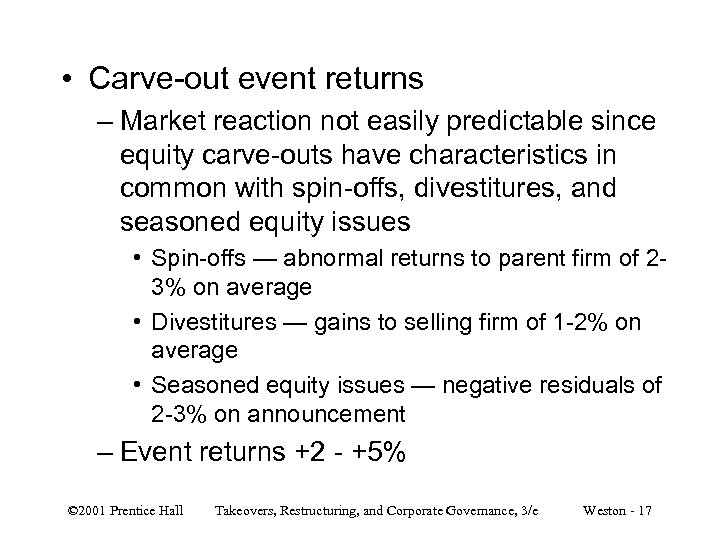 • Carve-out event returns – Market reaction not easily predictable since equity carve-outs