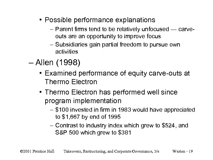 • Possible performance explanations – Parent firms tend to be relatively unfocused —